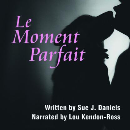 Le Moment Parfait by Sue J. Daniels