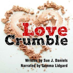Love Crumble by Sue J. Daniels