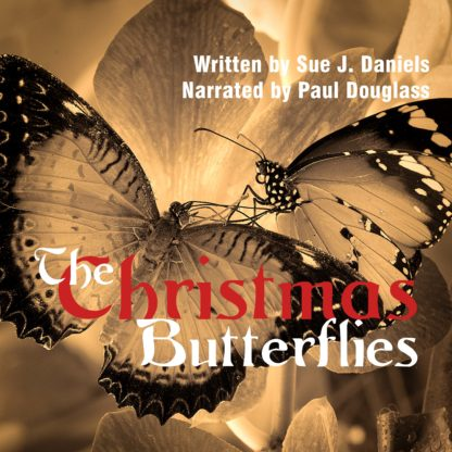 The Christmas Butterflies by Sue J. Daniels