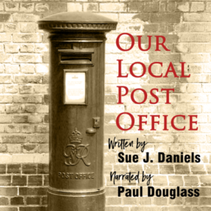 Our Local Post Office by Sue J. Daniels