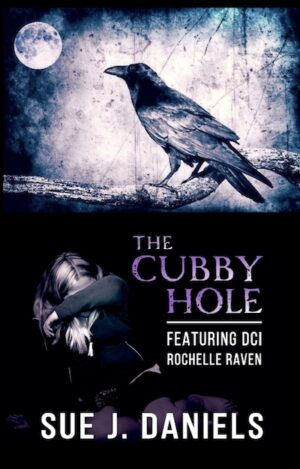 The Cubby Hole by Sue J. Daniels