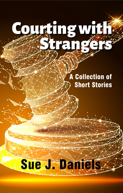 Courting with Strangers by Sue J. Daniels
