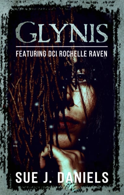 Glynis - Featuring DCI Rochelle Raven by Sue J. Daniels