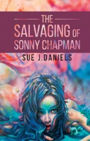 The Salvaging of Sonny Chapman by Sue j Daniels
